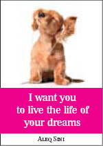 I want you to live the life of your dreams